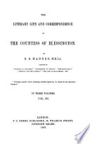 The Literary Life and Corrispondence of the Countess of Blessington R  R  Madden