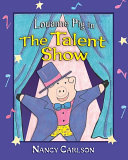 Louanne Pig in The Talent Show (Revised Edition) [Pdf/ePub] eBook