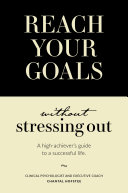 Reach Your Goals Without Stressing Out Pdf/ePub eBook
