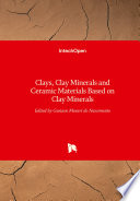 Clays, Clay Minerals and Ceramic Materials Based on Clay Minerals