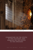 Commentary on the Epistle to the Galatians, and Homilies on the Epistle to the Ephesians [Pdf/ePub] eBook
