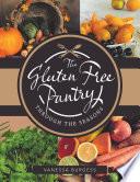 The Gluten Free Pantry Through the Seasons