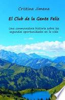 El Club de La Gente Feliz  : Una Conmovedora Historia Sobre Las Segundas Oportunidades En La Vida
