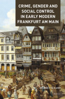 Crime, Gender and Social Control in Early Modern Frankfurt am Main