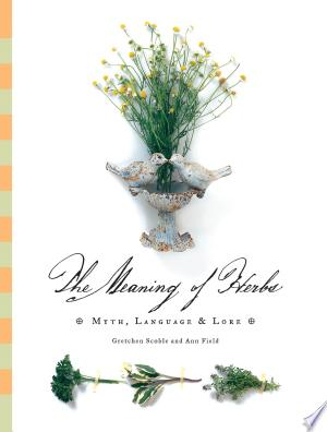 Download The Meaning of Herbs online Books - godinez books