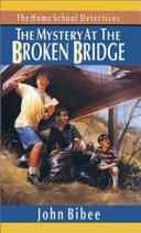The Mystery at the Broken Bridge