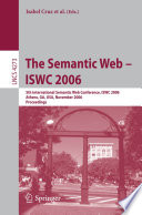 The Semantic Web - ISWC 2006  : 5th International Semantic Web Conference, ISWC 2006, Athens, GA, USA, November 5-9, 2006, Proceedings