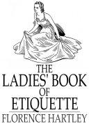 Pdf The Ladies' Book of Etiquette