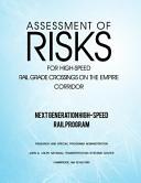 Assessment of Risks for High Speed Rail Grade Crossings on the Empire Corridor