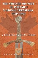 The Strange Odyssey of Poland s National Treasures  1939 1961