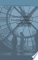 Cultural Histories of Sociabilities  Spaces and Mobilities