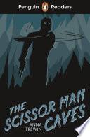 Penguin Readers Starter Level: The Scissor Man Caves (ELT Graded Reader)