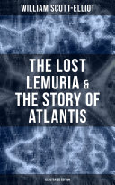 The Lost Lemuria & The Story of Atlantis (Illustrated Edition)