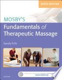 """Mosby's Fundamentals of Therapeutic Massage E-Book"" by Sandy Fritz"