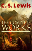The Complete Works of C. S. Lewis