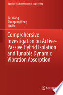 Comprehensive Investigation on Active-Passive Hybrid Isolation and Tunable Dynamic Vibration Absorption