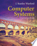 """Computer Systems"" by J. Stanley Warford"