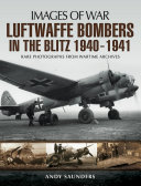 Luftwaffe Bombers in the Blitz  1940   1941
