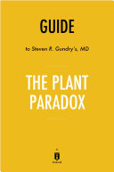 Guide to Steven R. Gundry's, MD The Plant Paradox by Instaread
