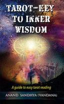 Tarot Key to Inner Wisdom  A guide to easy tarot reading