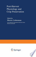 Post-Harvest Physiology and Crop Preservation