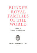 Burke s Royal Families of the World  Africa   the Middle East