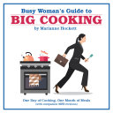 Busy Woman s Guide to Big Cooking