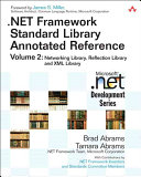 NET Framework Standard Library Annotated Reference: Networking library, reflection library, and XML library
