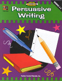 Persuasive Writing  Grades 3 5  Meeting Writing Standards Series