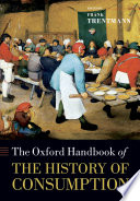 The Oxford Handbook of the History of Consumption Book