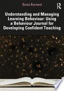 Understanding and Managing Learning Behaviour: Using a Behaviour Journal for Developing Confident Teaching
