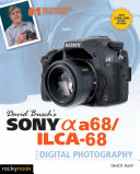 Pdf David Busch's Sony Alpha a68/ILCA-68 Guide to Digital Photography Telecharger