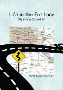 Life in the Fat Lane My Life as I Lived It
