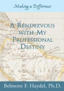 A Rendezvous with My Professional Destiny Pdf/ePub eBook