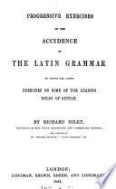 Progressive exercises on the accidence of the Latin grammar Book