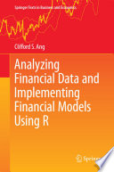 """""""Analyzing Financial Data and Implementing Financial Models Using R"""" by Clifford S. Ang"""