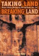 Taking Land  Breaking Land
