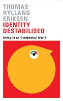 Identity Destabilised