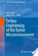 Ex Vivo Engineering Of The Tumor Microenvironment Book PDF