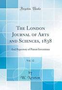 The London Journal Of Arts And Sciences 1838 Vol 12