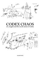 Codex Chaos  art  magick and the occult nature of reality