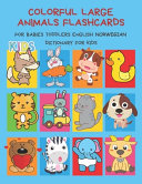 Colorful Large Animals Flashcards for Babies Toddlers English Norwegian Dictionary for Kids
