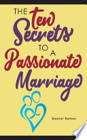 The Ten Secrets To A Passionate Marriage