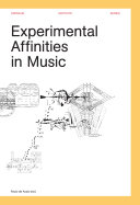 Experimental Affinities in Music