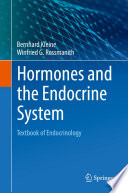 """Hormones and the Endocrine System: Textbook of Endocrinology"" by Bernhard Kleine, Winfried G. Rossmanith"
