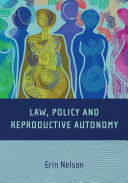 Law, Policy and Reproductive Autonomy Book