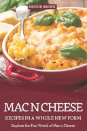 Mac N Cheese Recipes in a Whole New Form Book