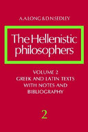 The Hellenistic Philosophers: Volume 2, Greek and Latin Texts with Notes and Bibliography