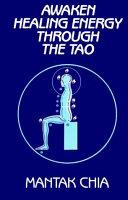 Awaken Healing Energy Through the Tao