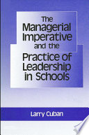 Managerial Imperative and the Practice of Leadership in Schools  The